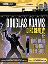 The Long Dark Tea-Time Of The Soul (MP3): Dirk Gently Series, Book 2
